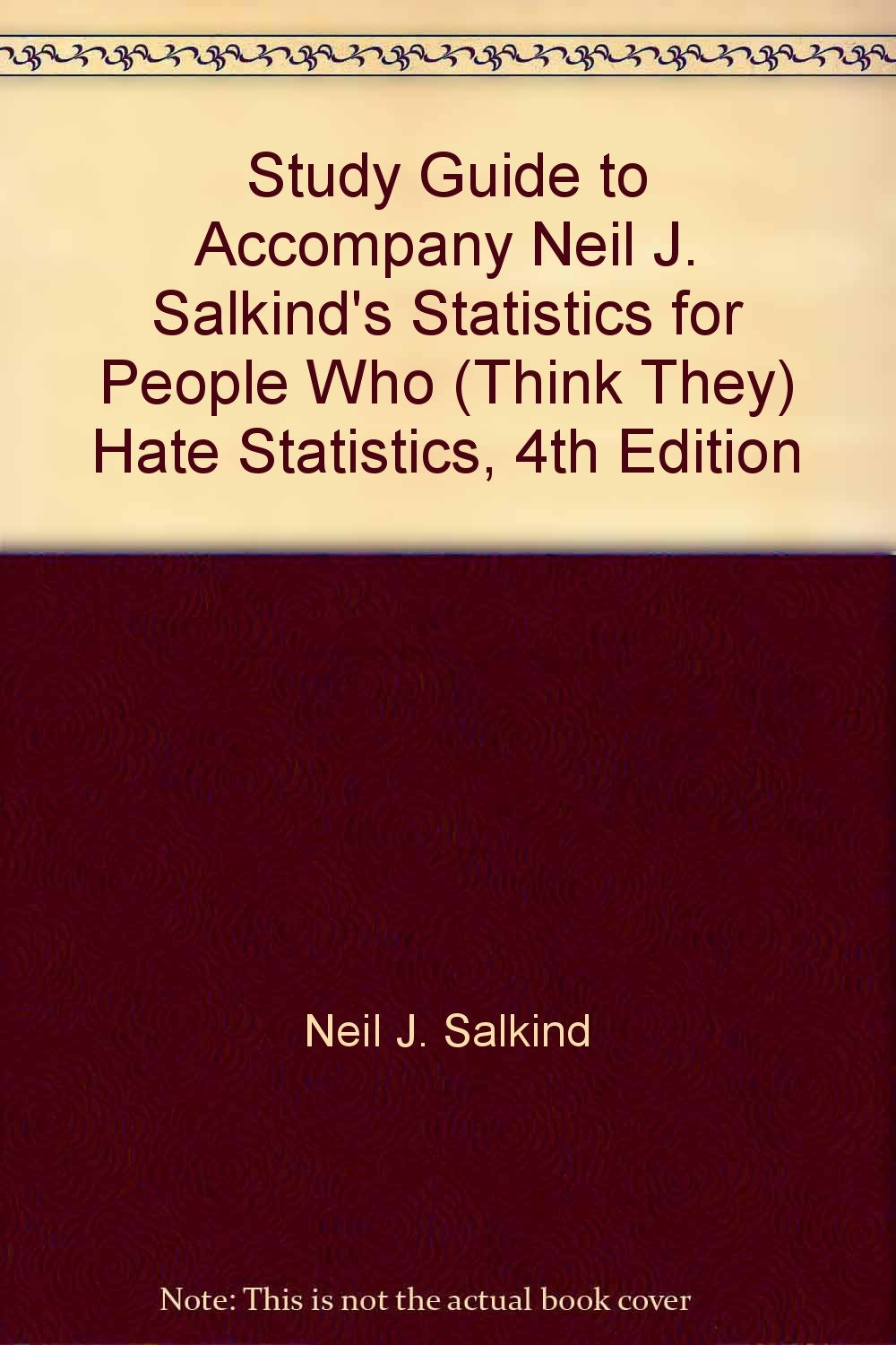 Download Study Guide to Accompany Neil J. Salkind's Statistics for People Who (Think They) Hate Statistics, 4th Edition PDF