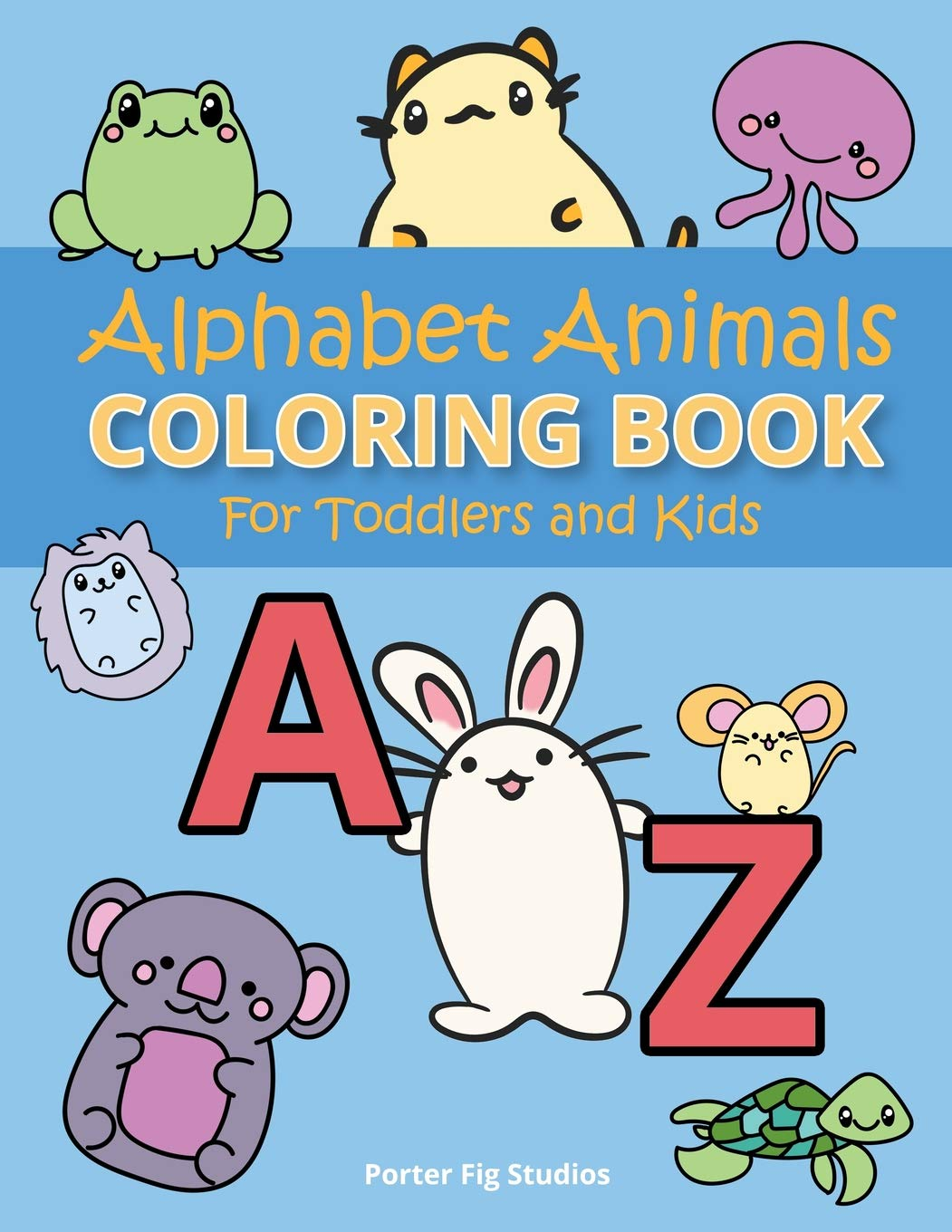 - Alphabet Coloring Book For Toddlers: Easy Preschool Kindergarten