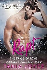 RAPT - The Price of Love: Everhide Rockstar Romance Book 3 (Everhide Rockstar Romance Series) Kindle Edition