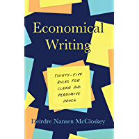 Economical Writing, Third Edition: Thirty-Five Rules for Clear and Persuasive Prose (Chicago Guides to Writing, Editing, and Publishing) (English Edition)