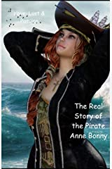 Love, Lust & Passion: The Real Story of the Pirate Anne Bonny Paperback