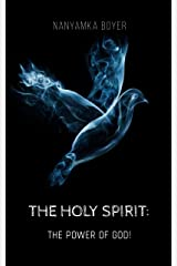 The Holy Spirit: The Power Of God! Kindle Edition