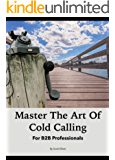 Master the art of cold calling: for B2B professionals (English Edition)
