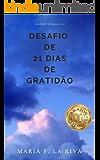 Desafio de 21 Dias de Gratidão: Com Sal e Pimenta (Artigos Livro 2)