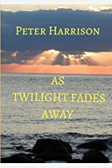 AS TWILIGHT FADES AWAY Paperback