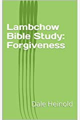 Lambchow Bible Study: Forgiveness Kindle Edition