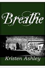 Breathe (Colorado Mountain Series Book 4) Kindle Edition