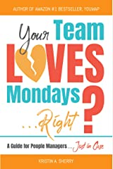 Your Team Loves Mondays (... Right?) Kindle Edition