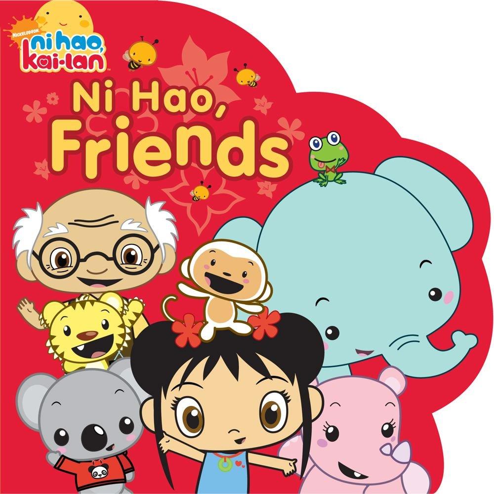 Read Online Ni Hao, Friends (Ni Hao, Kai-lan) pdf epub