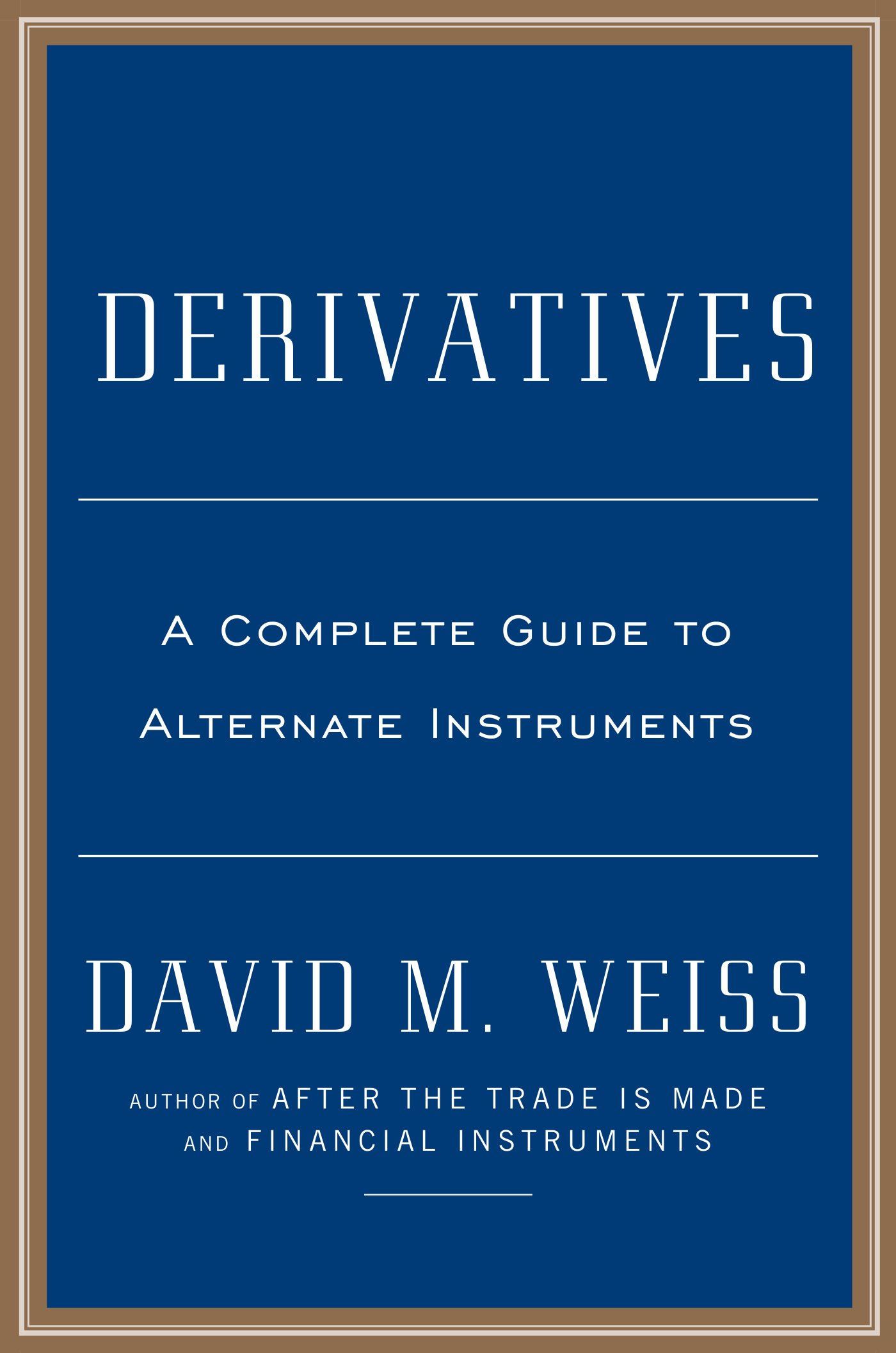 Derivatives: A Guide to Alternative Investments