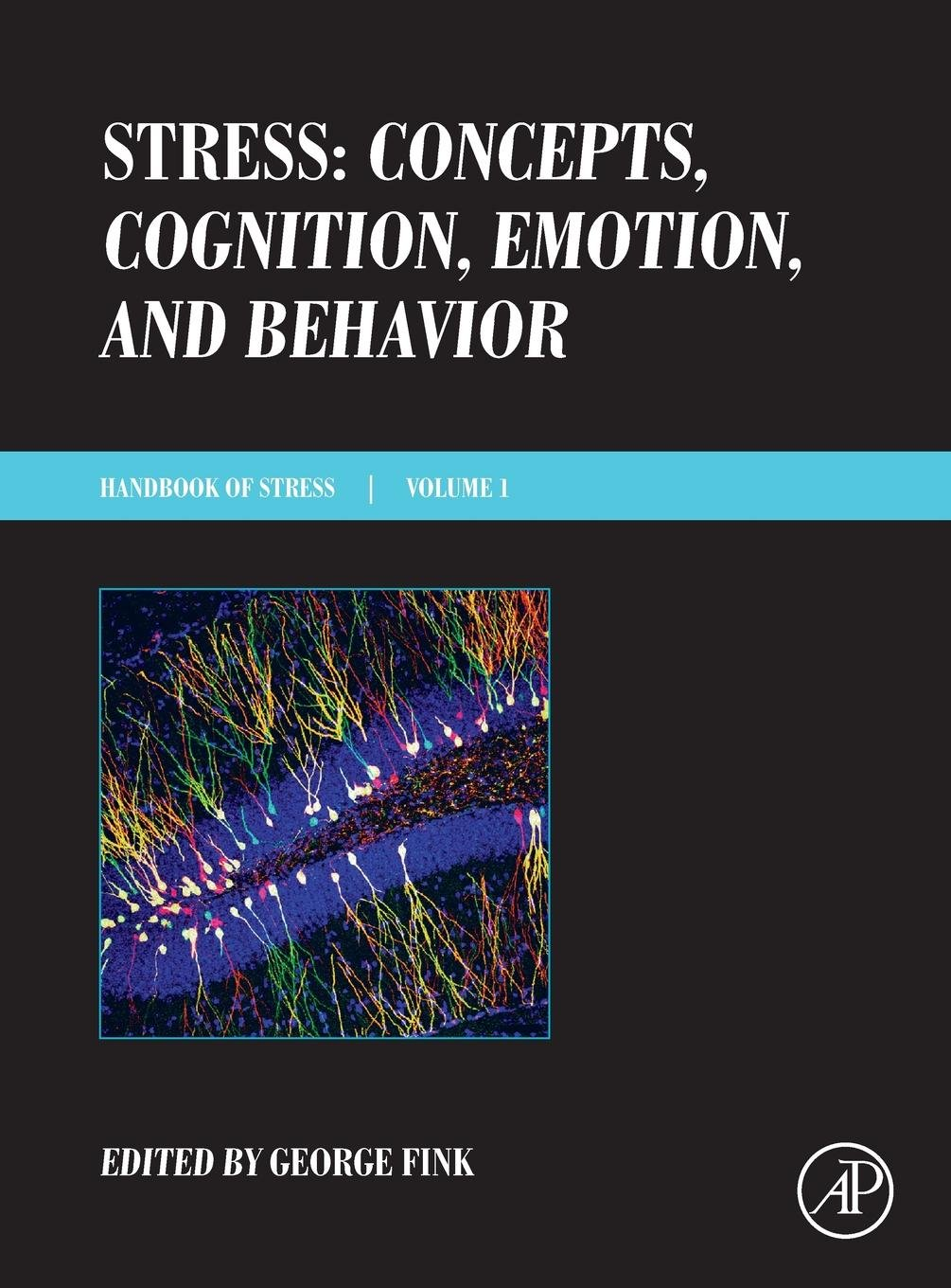 Stress: Concepts, Cognition, Emotion, and Behavior: Handbook of Stress Series, Volume 1 (Handbook in Stress) by imusti