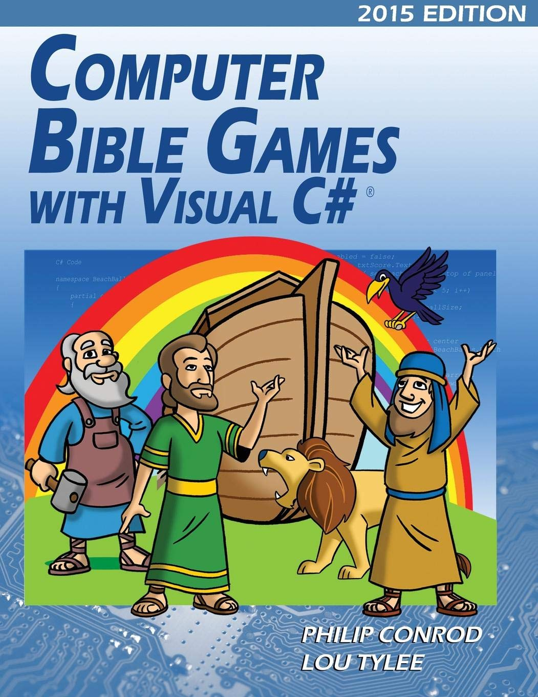Computer Bible Games with Visual C#: A Beginning Programming Tutorial for Christian Schools & Homeschools by Biblebyte Books