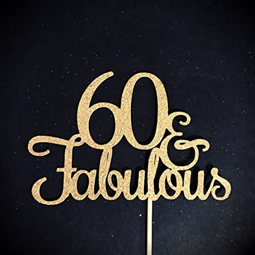 60 And Fabulous Cake Topper Glitter Birthday 60th Party Happy Sixty Years