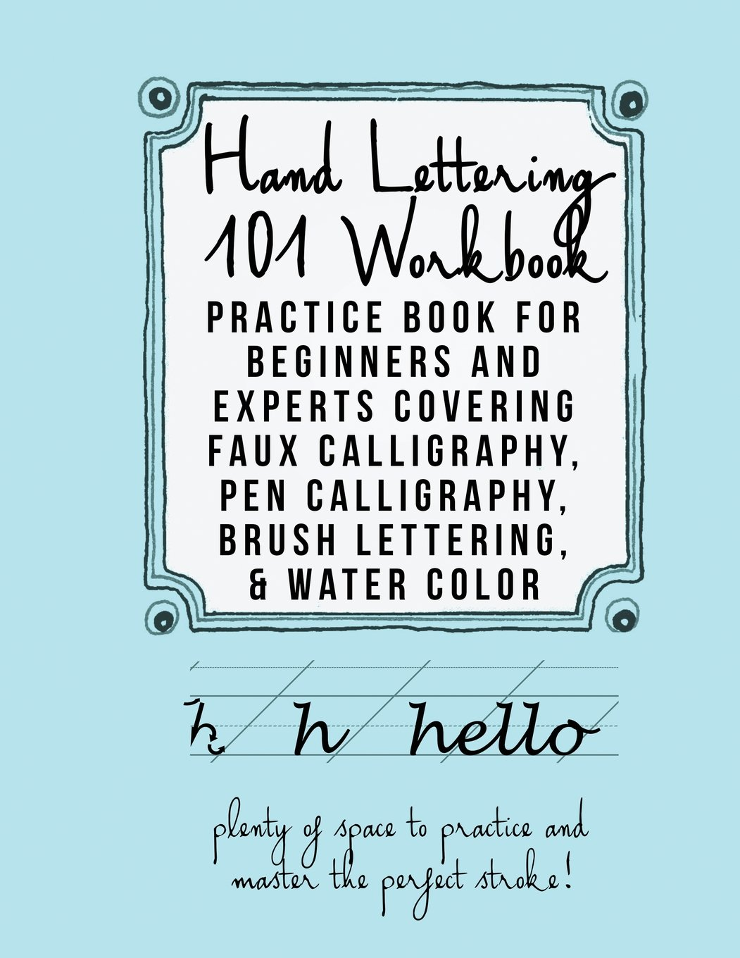 Hand Lettering 101 Workbook: Practice Book for Beginners and Experts ...