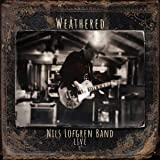 Nils Lofgren Band: Weathered (Double CD)