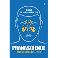 PranaScience: Decoding Yoga Breathing (English Edition)