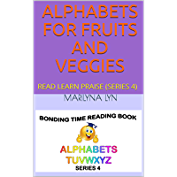 ALPHABETS FOR FRUITS AND VEGGIES: READ LEARN PRAISE (SERIES 4) (TUVWXYZ) (English Edition)