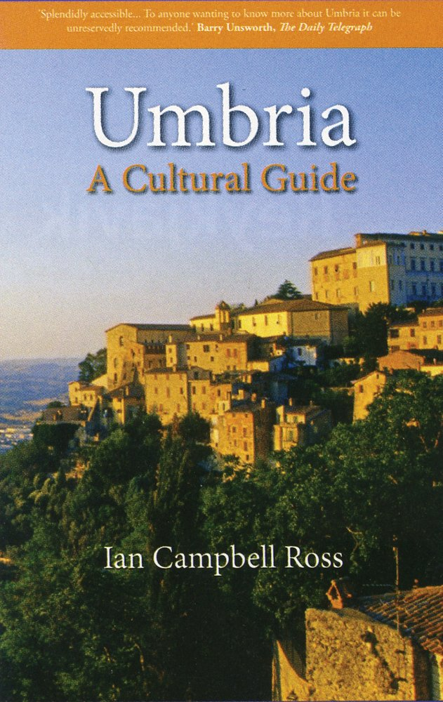 Umbria: A Cutlural Guide Paperback – September 15, 2013 Ian Campbell Ross Signal Books 1908493852 Europe - Italy