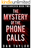 The Mystery of the Phone Calls (Jake Hancock Private Investigator Mystery series Book 2)