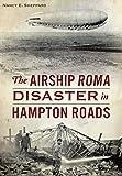 Airship ROMA Disaster in Hampton Roads, The