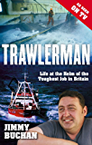 Trawlerman: Life at the Helm of the Toughest Job in Britain