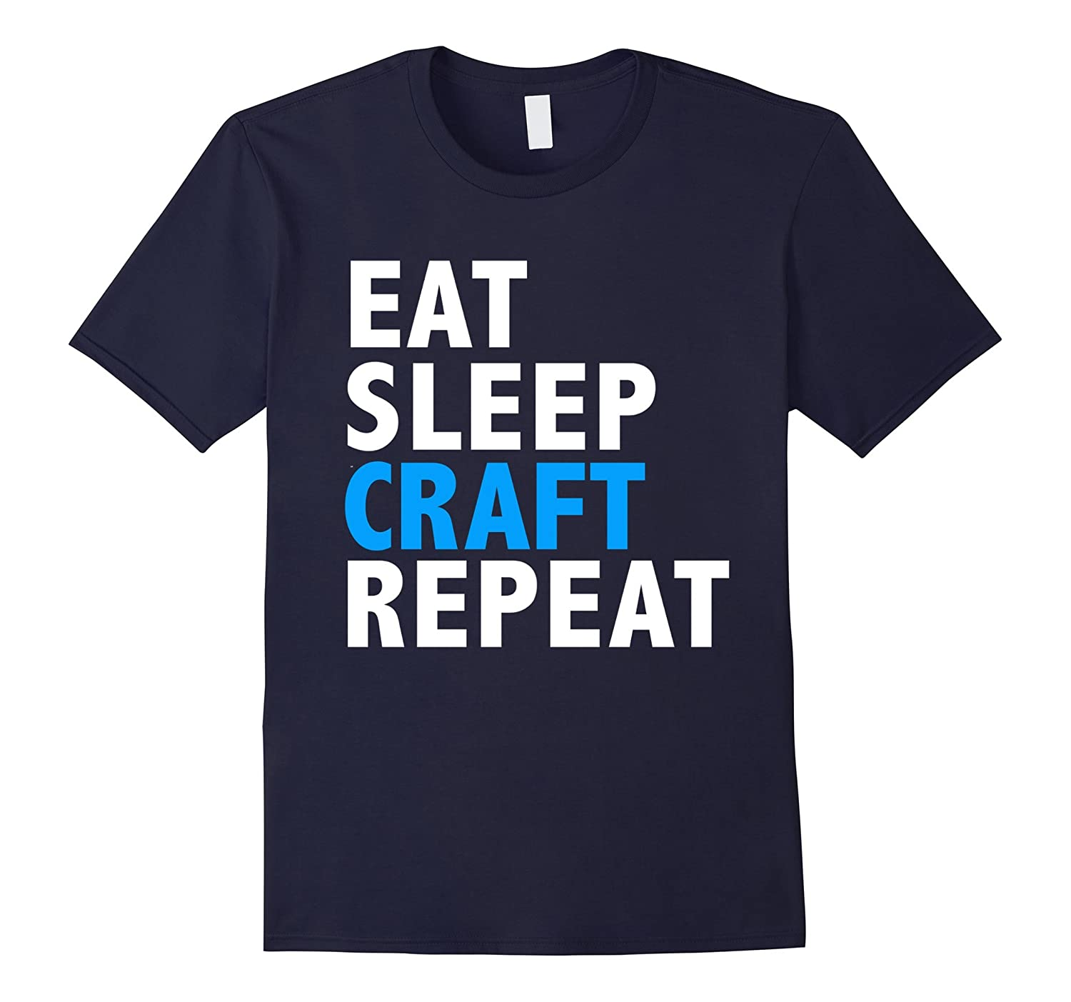 Eat Sleep Craft Repeat Funny T-shirt Crafting Crafters Gift-TD