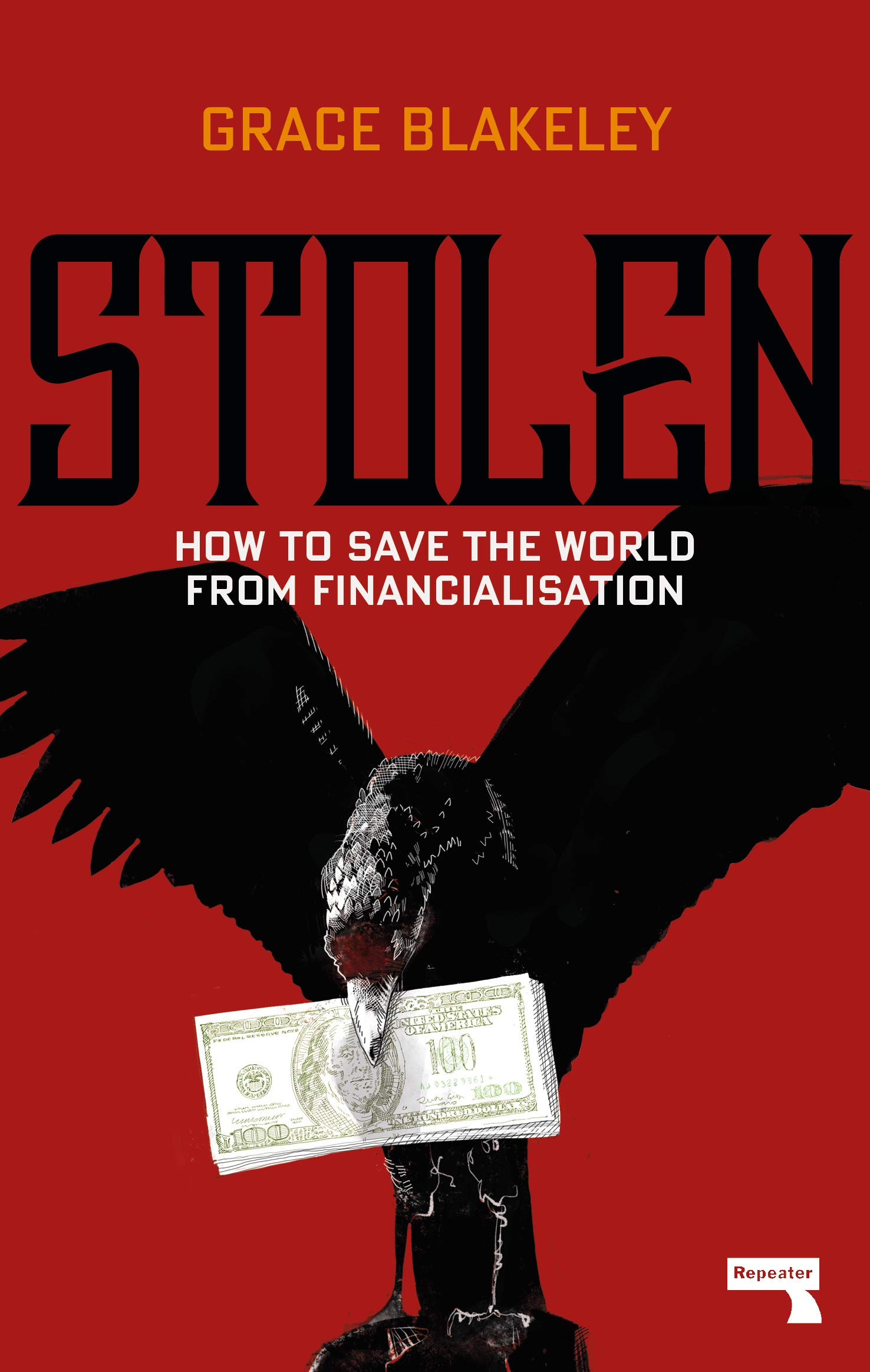 Stolen: How to Save the World from Financialisation: Amazon