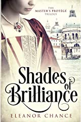 Shades of Brilliance: 1 (The Master's Protégé Trilogy) Paperback
