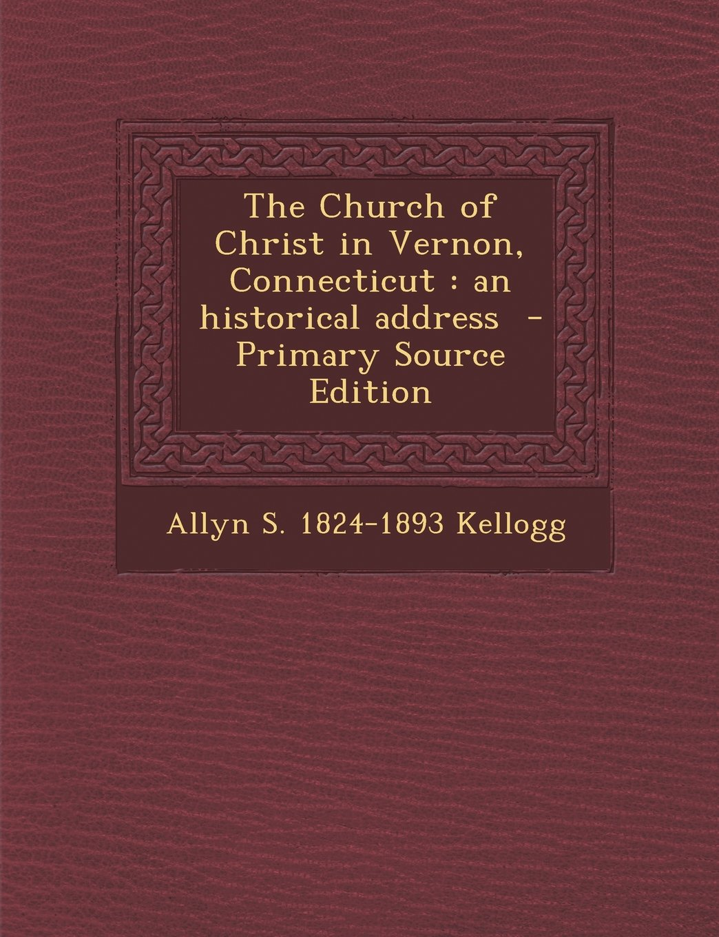 Read Online Church of Christ in Vernon, Connecticut: An Historical Address ebook
