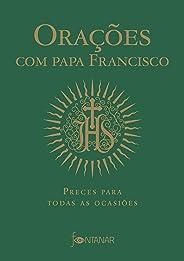 Orações com Papa Francisco: Preces para todas as ocasiões