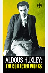 Aldous Huxley: The Collected Works Kindle Edition