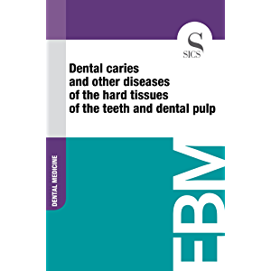 Dental Caries and Other Diseases of the Hard Tissues of the Teeth and Dental Pulp