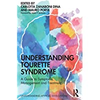 Understanding Tourette Syndrome: A guide to symptoms, management and treatment