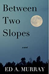 Between Two Slopes Kindle Edition