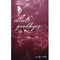 velvet goodbyes