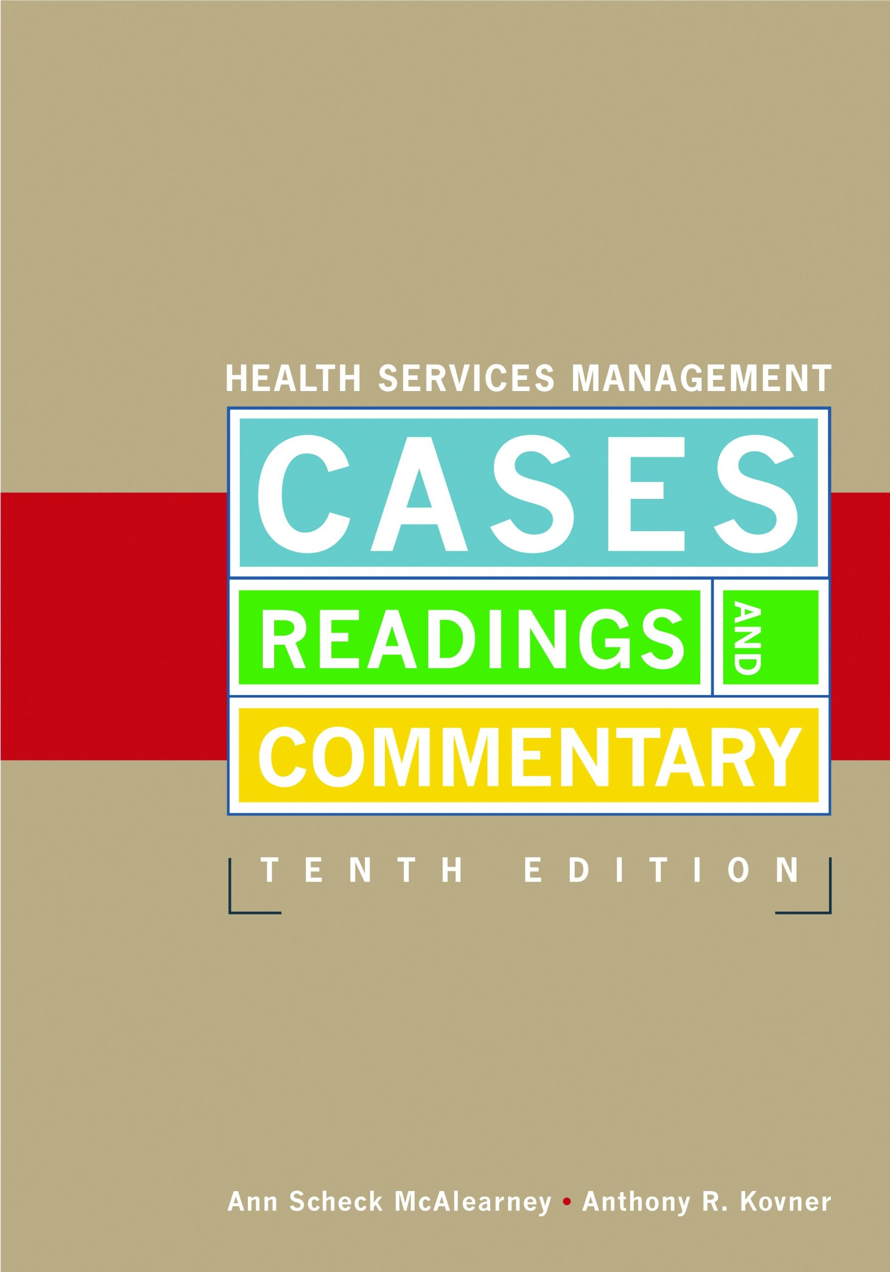 Health Services Management: Cases, Readings, and Commentary, Tenth Edition by Brand: Health Administration Pr