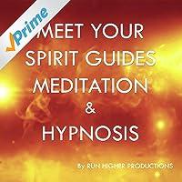 Meet Your Spirit Guides Meditation & Hypnosis