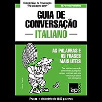 Guia de Conversação Português-Italiano e dicionário conciso 1500 palavras