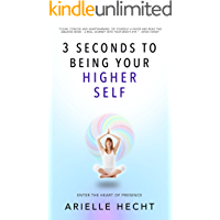 3 Seconds to Being Your Higher Self: A guide to spiritual awakening & finding peace in every breath