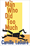 The Man Who Did Too Much (A Starling and Marquette Mystery)