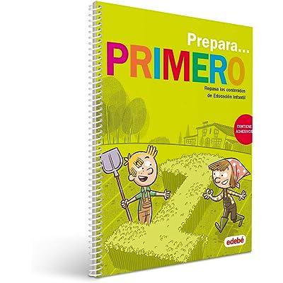 PREPARA PRIMERO: Repasa los contenidos de Educación Infantil (contiene adhesivos)