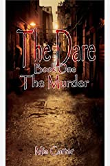 The Dare: Book One The Murder (The Dare Series 1) Kindle Edition