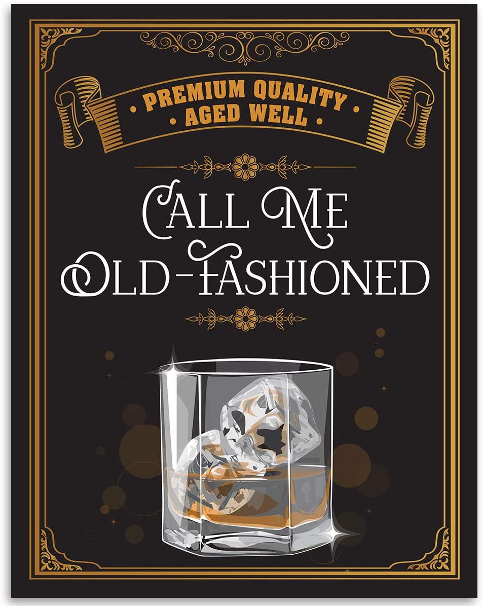 Call Me Old Fashioned - 11x14 Unframed Art Print - Great Bar or Man Cave Decor