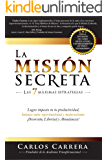 La Misión Secreta: Las 7 MAXIMAS ESTRATEGIAS Logra impacto en tu productividad, balance entre espiritualidad y…