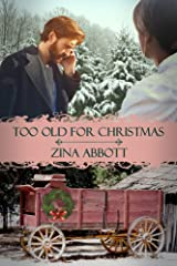 Too Old for Christmas (Too Old in Columbia Book 1) Kindle Edition