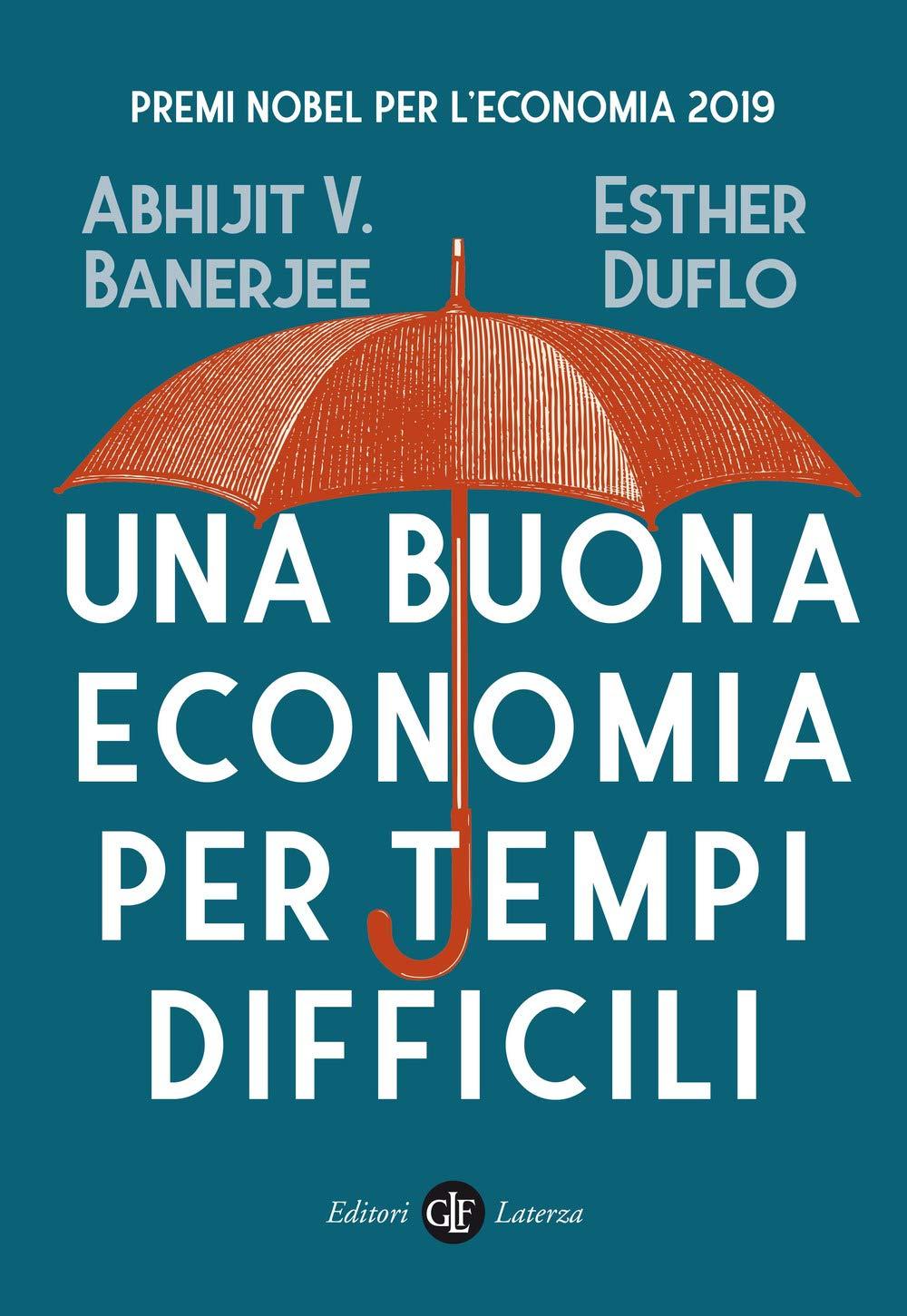 Una buona economia per tempi difficili : Banerjee, Abhijit Vinayak, Duflo,  Esther: Amazon.it: Libri