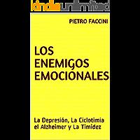 LOS ENEMIGOS EMOCIONALES (Ilustrado): La Depresión, La Ciclotimia el Alzheimer y La Timidez