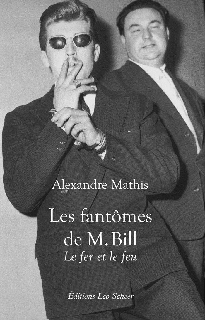 Les fantômes de M. Bill : Le fer et le feu Broché – 22 mai 2011 Alexandre Mathis Editions Léo Scheer 275610311X Criminalité