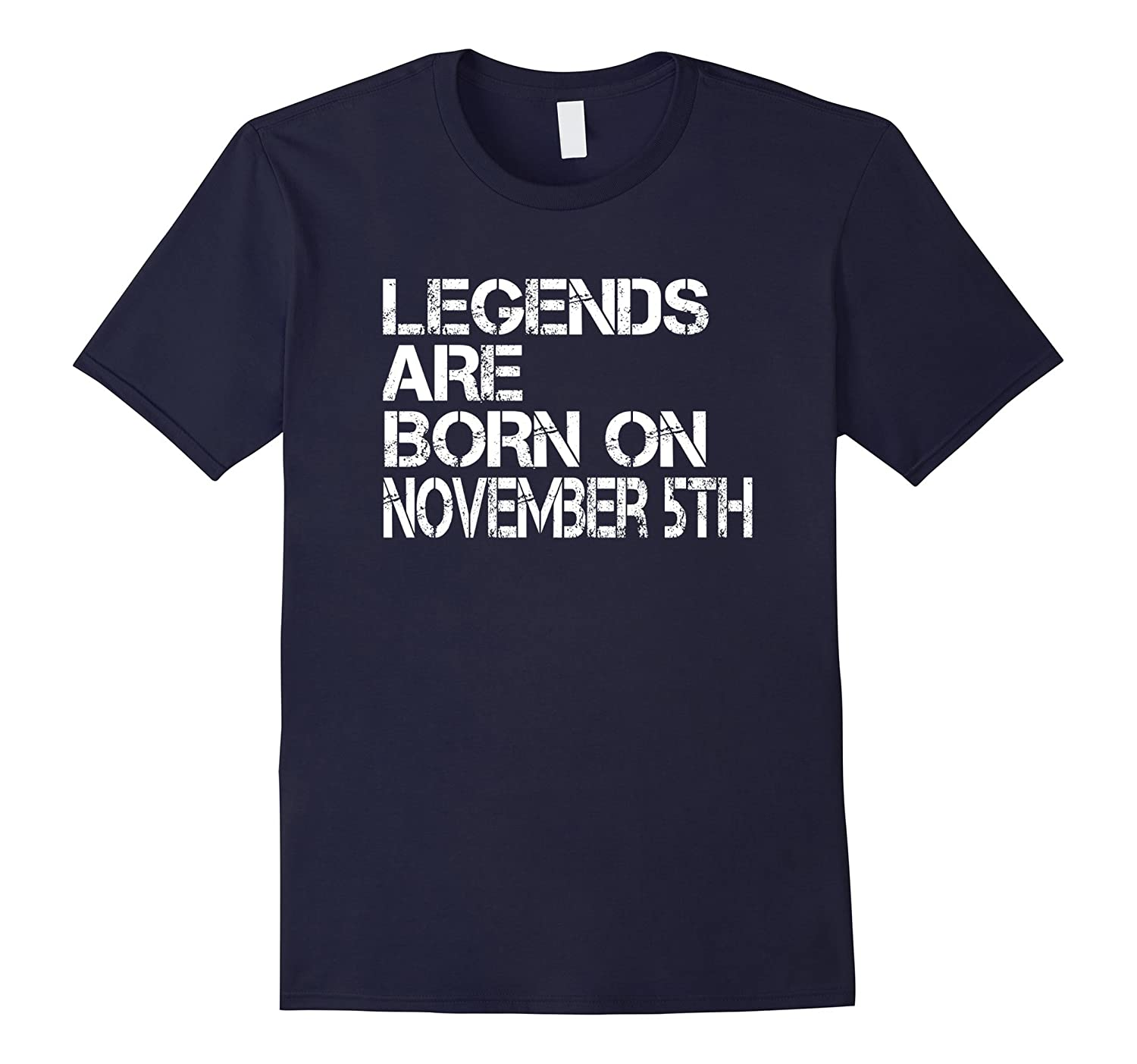 Legends Are Born On November 5th Funny Birthday T-Shirt-Art