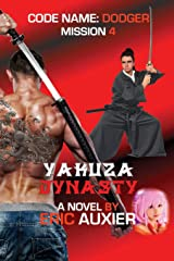 Yakuza Dynasty: Code Name: Dodger Mission 4 (Volume 4) Paperback